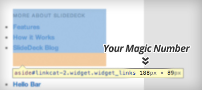 Look for the yellow tooltip to find the width of your widget area - your 'Magic Number'