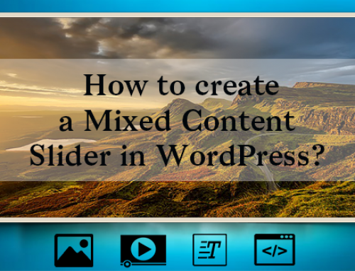How to create a Mixed Content Slider in WordPress?