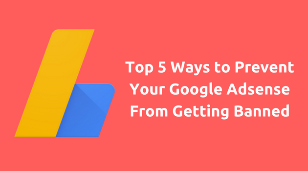 High 5 Methods to Stop Your Google Adsense From Getting Banned